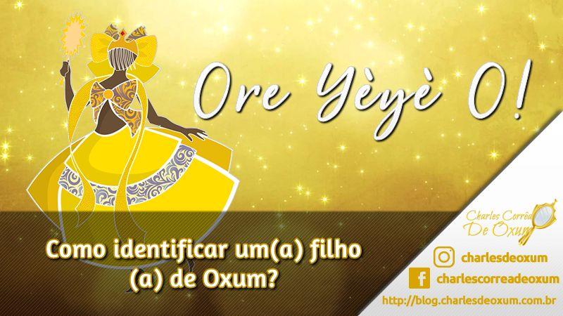 Como identificar um(a) filho(a) de Oxum? 💛