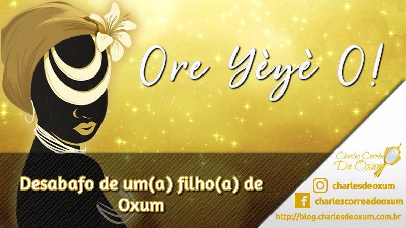 Desabafo de um(a) filho(a) de Oxum