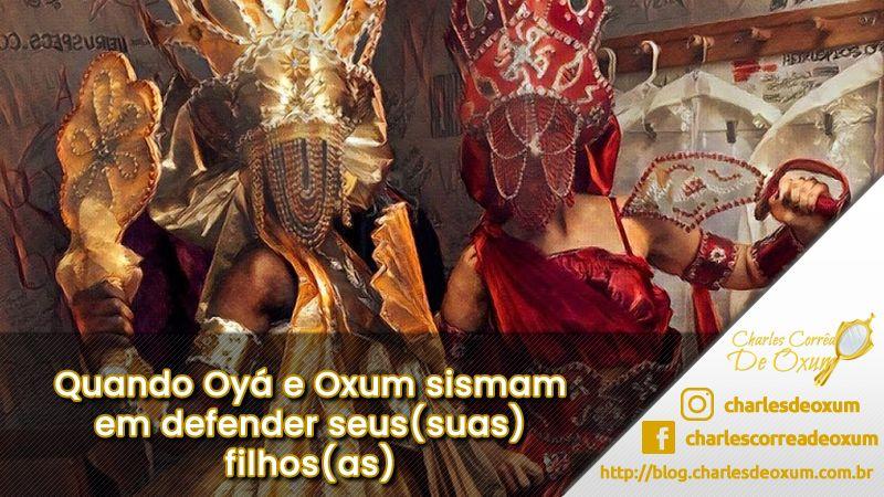 Quando Oyá e Oxum sismam em defender seus(suas) filhos(as)