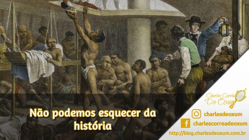 Não podemos esquecer da história