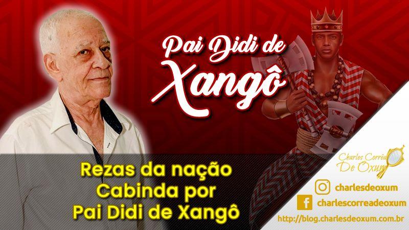 Rezas da Nação Cabinda por Pai Didi de Xangô - Charles Corrêa D' Oxum