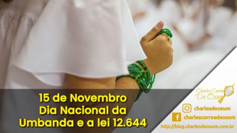 15 de Novembro o Dia Nacional da Umbanda e a lei 12.644 - Batuque do RS - Charles Corrêa de Oxum