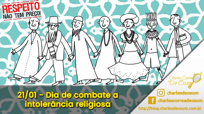 Dia Nacional de Combate à Intolerância Religiosa - Charles Corrêa D' Oxum